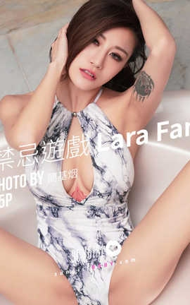 阳光宝贝 SunGirl Vol.036 禁忌遊戏 Lara Lara Fan